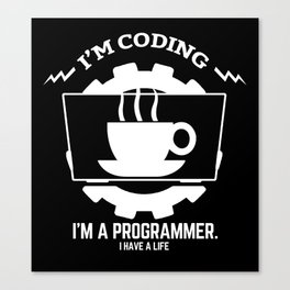 Programmer - I am coding Canvas Print