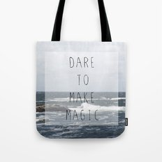 Dare to make magic Tote Bag