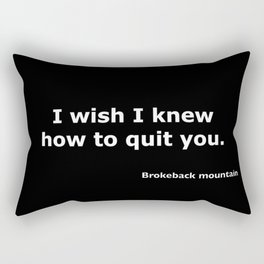 Brokeback mountain quote Rectangular Pillow