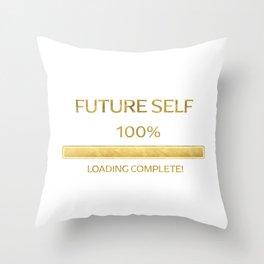 Future Self 100% Loading Complete  Spiritual Quote   White Throw Pillow