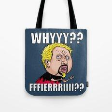 Whyyy Fieri Tote Bag
