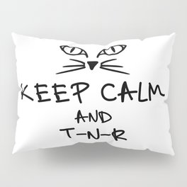 BX Feral Cat Care - Keep Calm and TNR Pillow Sham