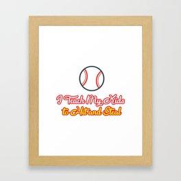 Teach Kids Hit and Steal Baseball Funny Mom Framed Art Print