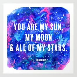 You Are My Sun, My Moon & All of My Stars Art Print