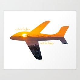 Catch Flights, Not Feelings - Portugal Art Print