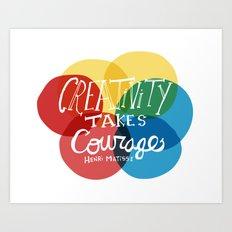 Creativity Takes Courage Art Print