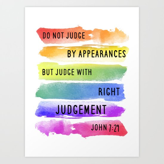 Do Not Judge By Appearances John 7:24 Art Print