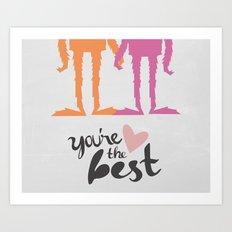 Your the Best Sasquatch  Art Print