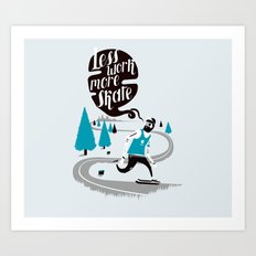 Less work more skate!! Art Print