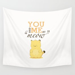 """You had me at """"meow"""" Wall Tapestry"""