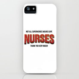Pandemic super heroes - Nurses - A homage to the professionals taking care of us. iPhone Case