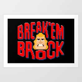 Break'em Brock Art Print
