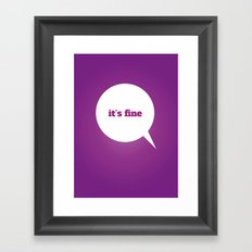 Things We Say - it's fine Framed Art Print
