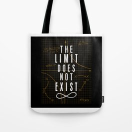 The Limit Does Not Exist Tote Bag