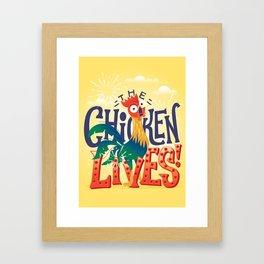 The Chicken Lives Framed Art Print