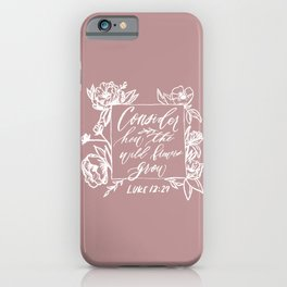 Consider How the Wildflowers Grow- Chalk Botanical Illustration with Wildflowers iPhone Case