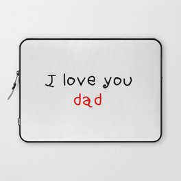 I love you dad - father's day 2 Laptop Sleeve