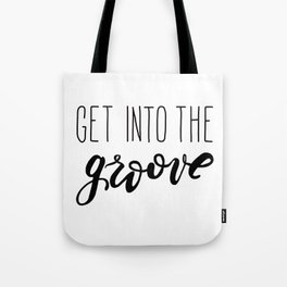 Get Into The GROOVE Tote Bag