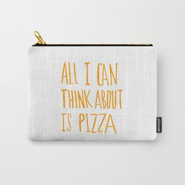 All I Can Think About Is Pizza Carry-All Pouch