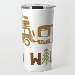 Camping Go Wild Travel Mug