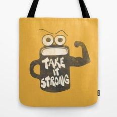 Take It Strong Tote Bag