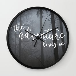 The Adventure Lives On Wall Clock