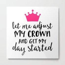 Adjust My Crown Funny Quote Metal Print