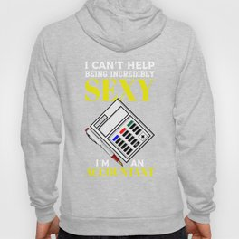 I can't help being incredibly sexy i'm an accountant Hoody