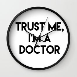 Trust me I'm a doctor Wall Clock