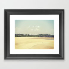 JUST BUY A TICKET AND LEAVE Framed Art Print