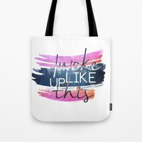 i woke up like this Tote Bags featuring I woke up like this by Rose's Creation