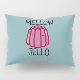 Mellow Jello Pillow Sham