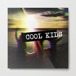COOL KIDS Metal Print