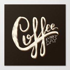 Coffee Everyday Canvas Print