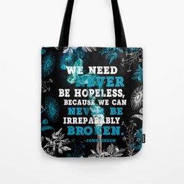 Never Be Hopeless Tote Bag