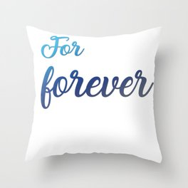 For Forever Throw Pillow