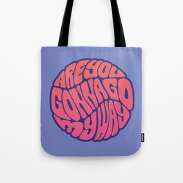 Are You Gonna Go My Way Tote Bag