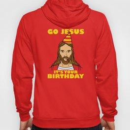 Go Jesus It's Your Birthday Hoody