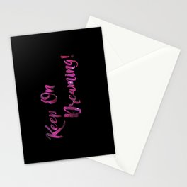 Keep On Dreaming Stationery Cards