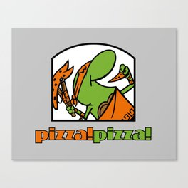 Pizza Pizza! Canvas Print