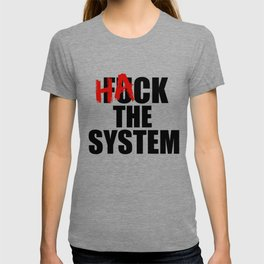 Hack The System Coder nerd programmers gift T-shirt