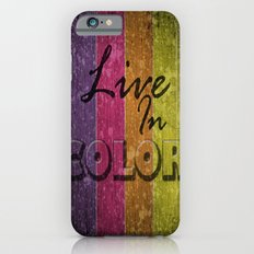 Live In Color.  Slim Case iPhone 6s