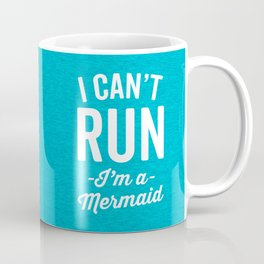 Can't Run Mermaid Funny Quote Coffee Mug
