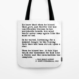 When he kissed this girl - The Great Gatsby - Fitzgerald quote Tote Bag