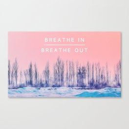 Breathe In Breathe Out Canvas Print