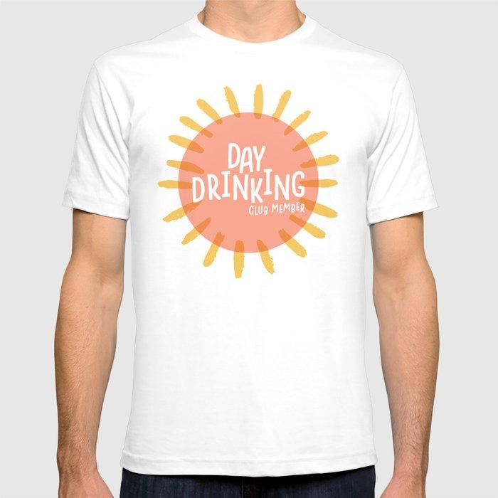 day drinking club member T-shirt
