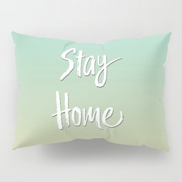 Stay Home Turquoise to Orange Gradient Pillow Sham