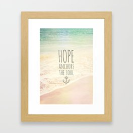 HOPE ANCHORS THE SOUL  Framed Art Print