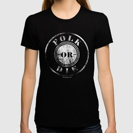 Folk Or Die T-shirt