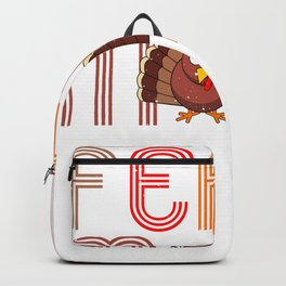 Feast Mode - Thanksgiving Turkey Dinner Backpack